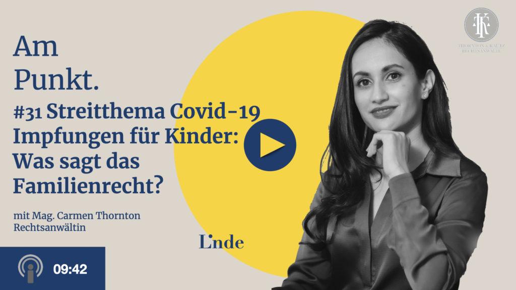 Am Punkt #31 mit Carmen Thornton – Streitthema Covid-19 Impfung für Kinder: Was sagt das Familienrecht?