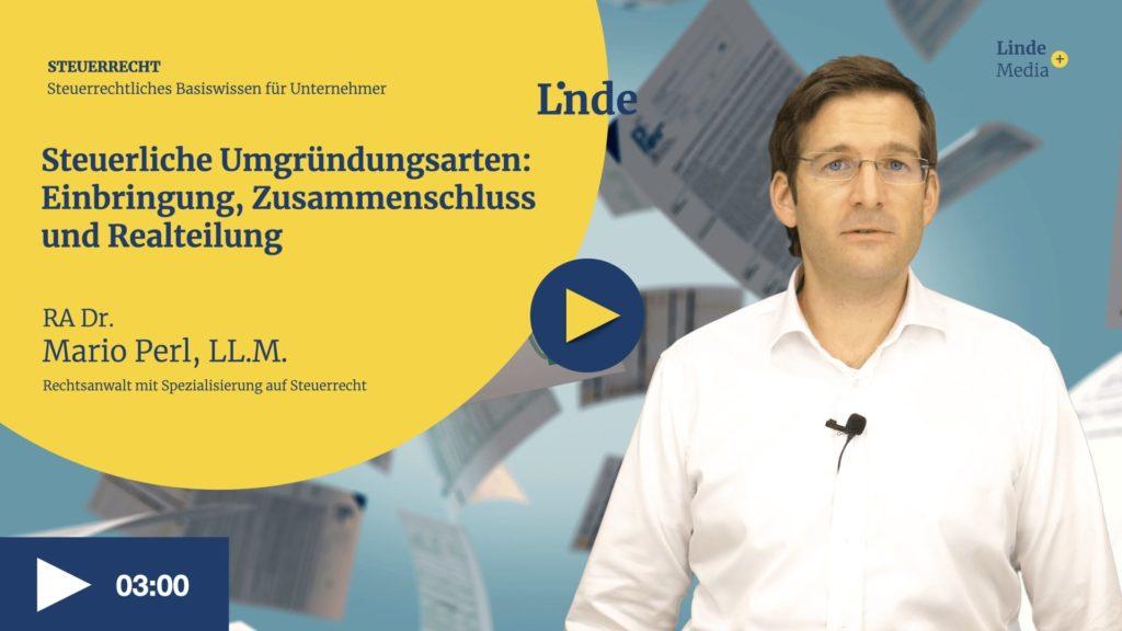 VIDEO: Steuerliche Umgründungsarten: Einbringung Zusammenschluss Realteilung