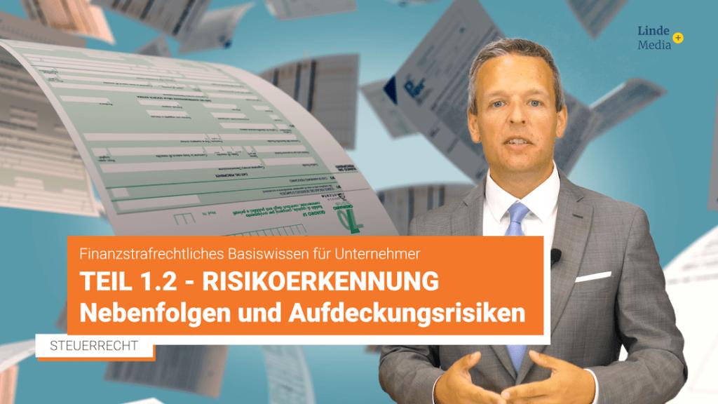 Finanzstrafrecht Teil 1.2 – Risikoerkennung: Nebenfolgen und Aufdeckungsrisiken – Johannes Prillinger