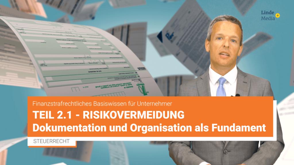 Finanzstrafrecht Teil 2.1 – Risikovermeidung: Dokumentation und Organisation als Fundament – Johannes Prillinger