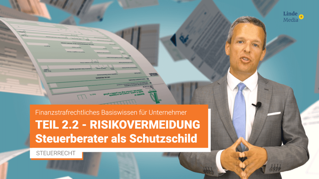 Finanzstrafrecht Teil 2.2 – Risikovermeidung: Steuerberater als Schutzschild – Johannes Prillinger