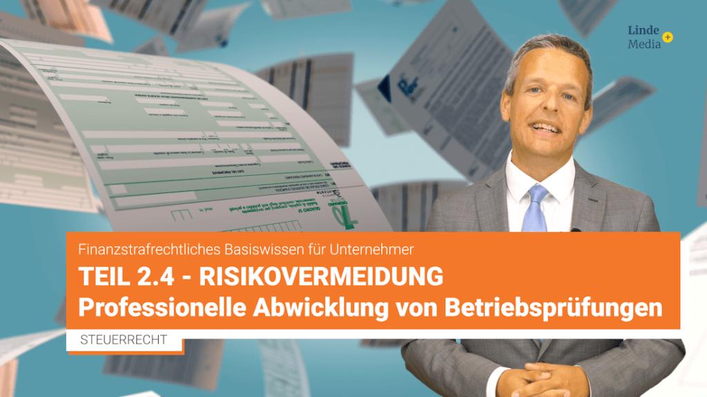 Finanzstrafrecht Teil 2.4 – Risikovermeidung: Professionelle Abwicklung von Betriebsprüfungen – Johannes Prillinger