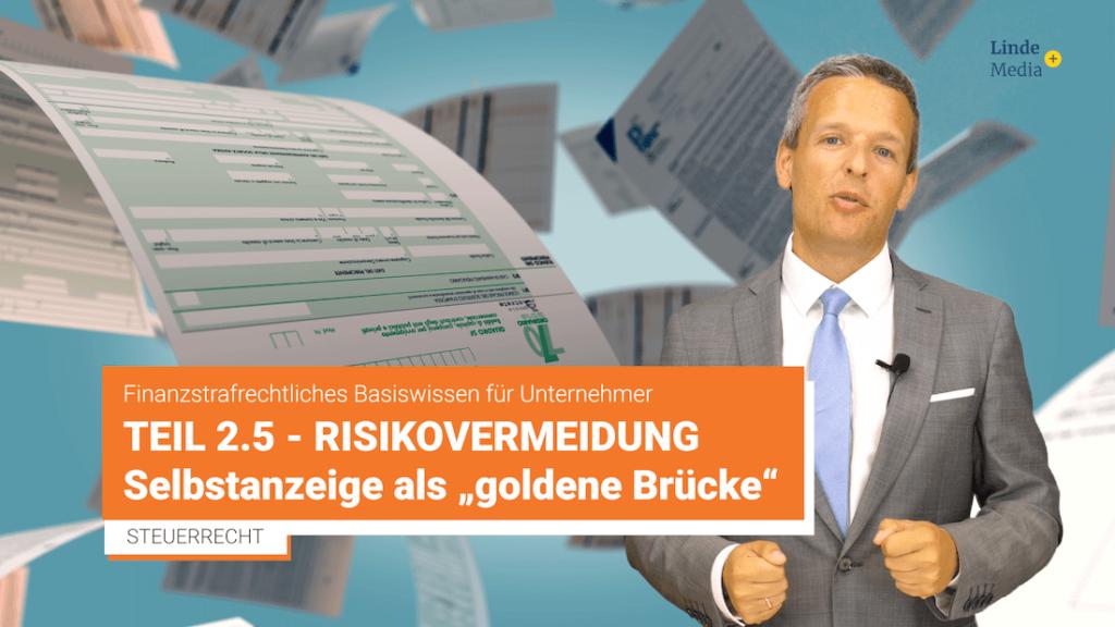 """Finanzstrafrecht Teil 2.5 – Risikovermeidung: Selbstanzeige als """"goldene Brücke"""" – Johannes Prillinger"""